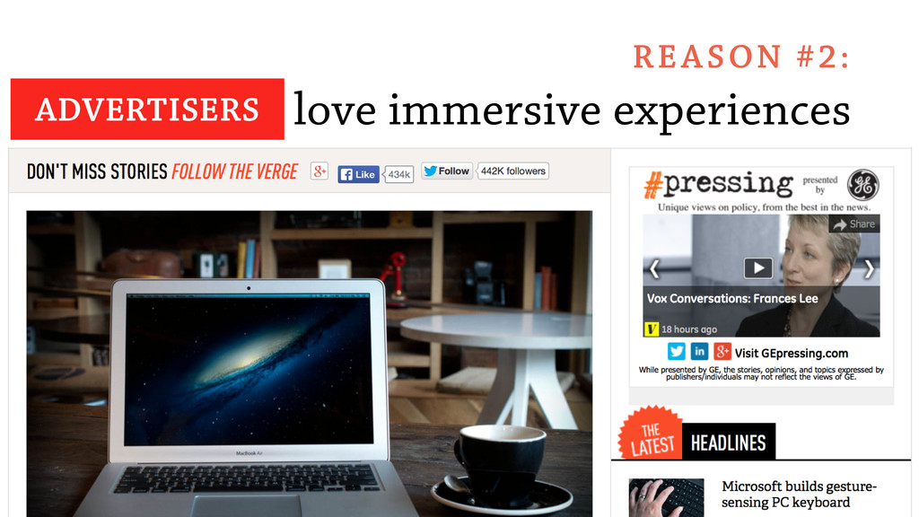 Users love immersive experiences REASON #2: ADV...