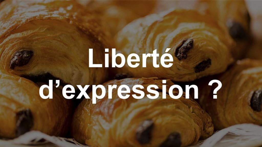 Liberté d'expression ?