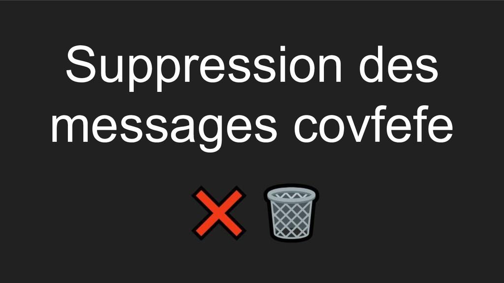 Suppression des messages covfefe
