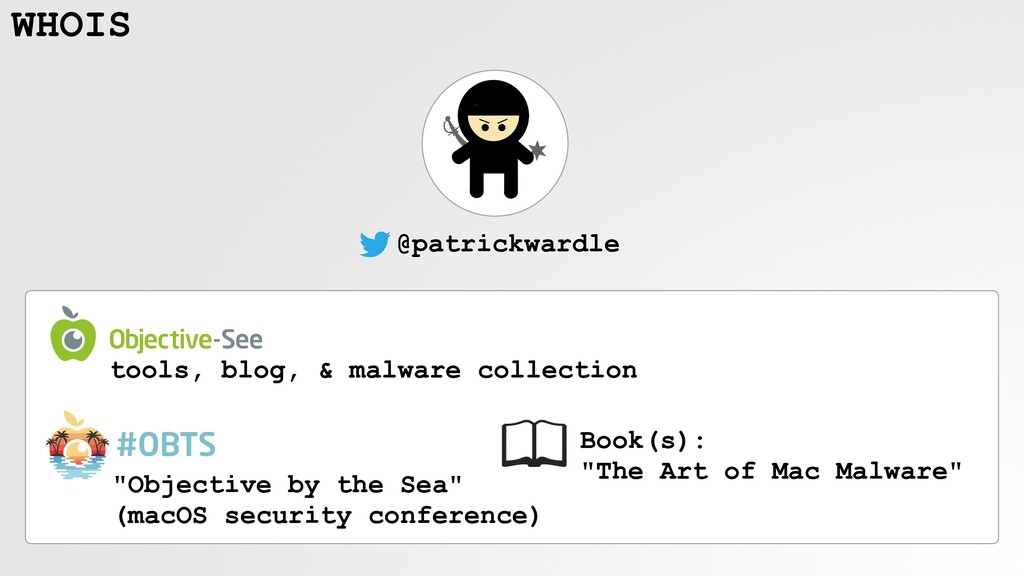WHOIS @patrickwardle tools, blog, & malware col...
