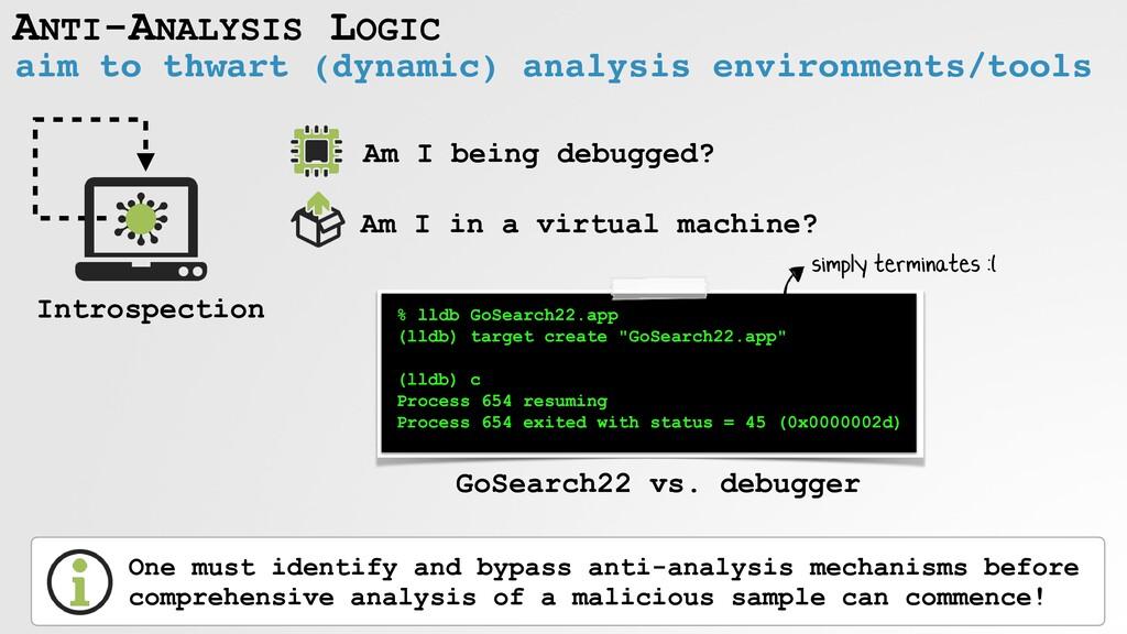 ANTI-ANALYSIS LOGIC aim to thwart (dynamic) ana...