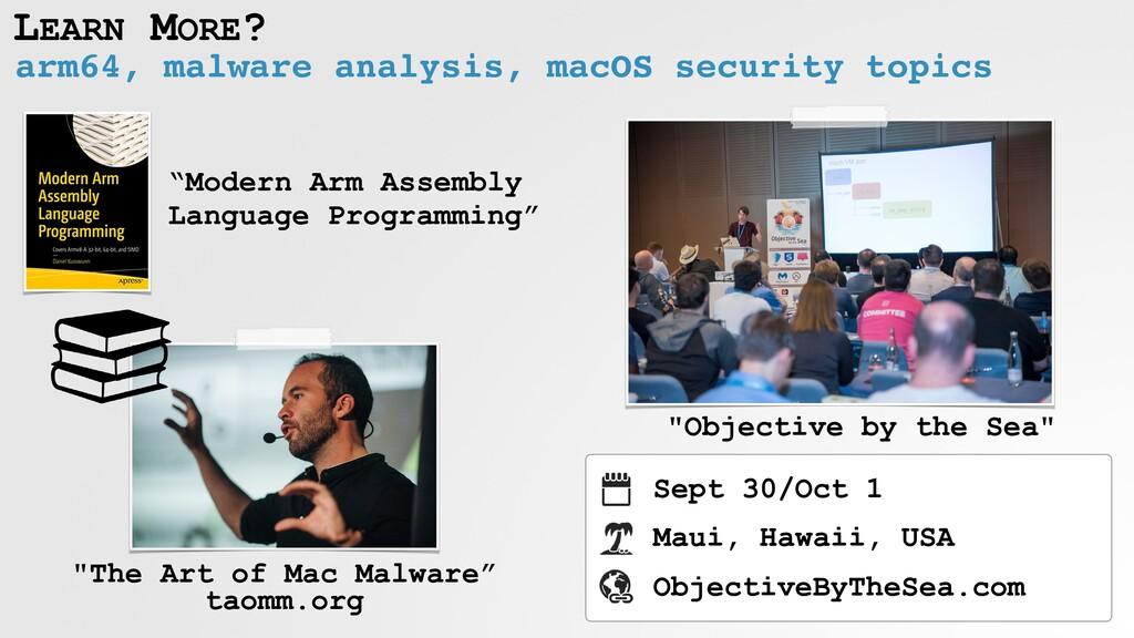 LEARN MORE? arm64, malware analysis, macOS secu...