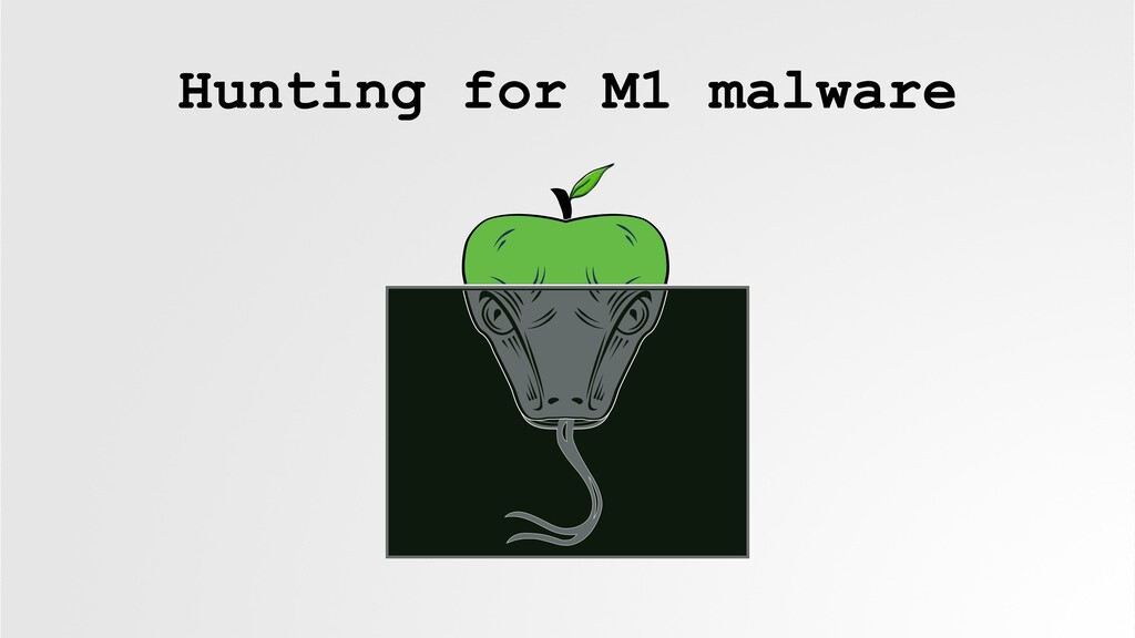 Hunting for M1 malware