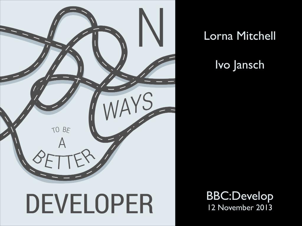 Lorna Mitchell  ! Ivo Jansch BBC:Develop  1...