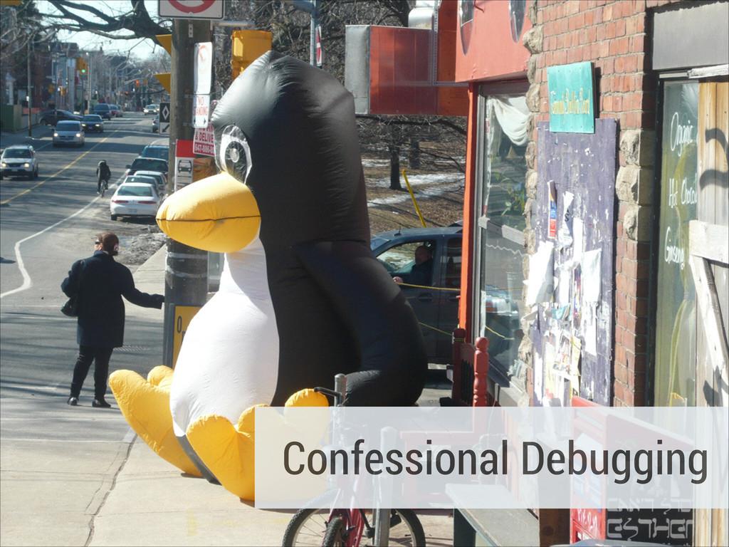 Confessional Debugging