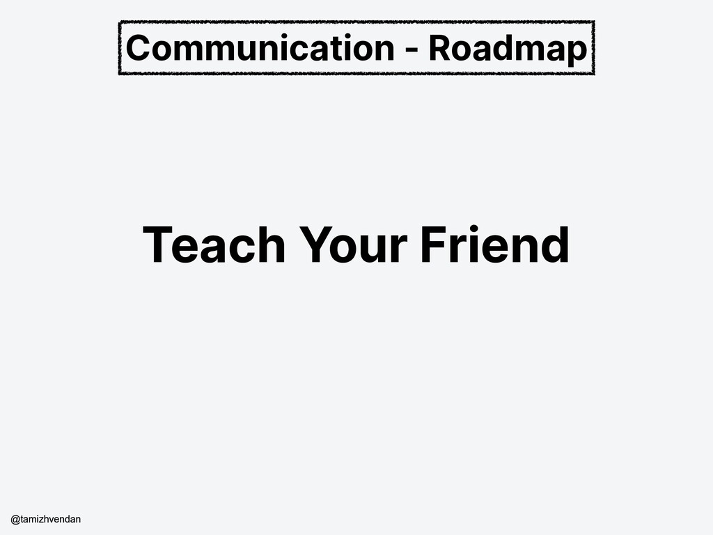 Communication - Roadmap Teach Your Friend @tami...