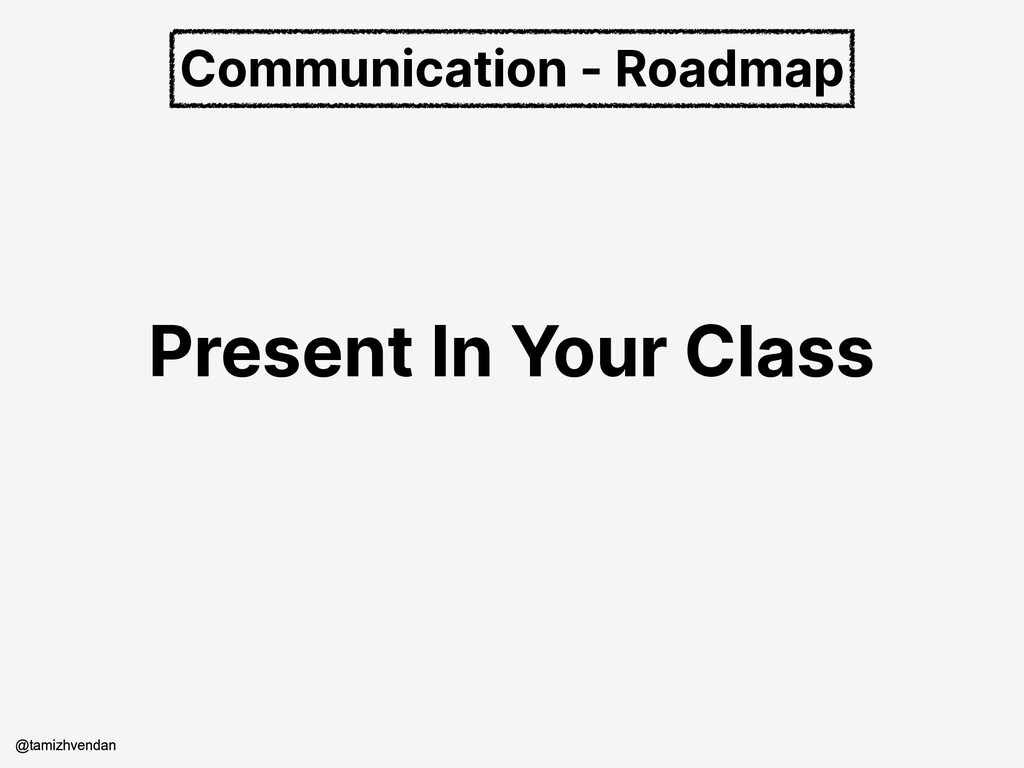 Communication - Roadmap Present In Your Class @...