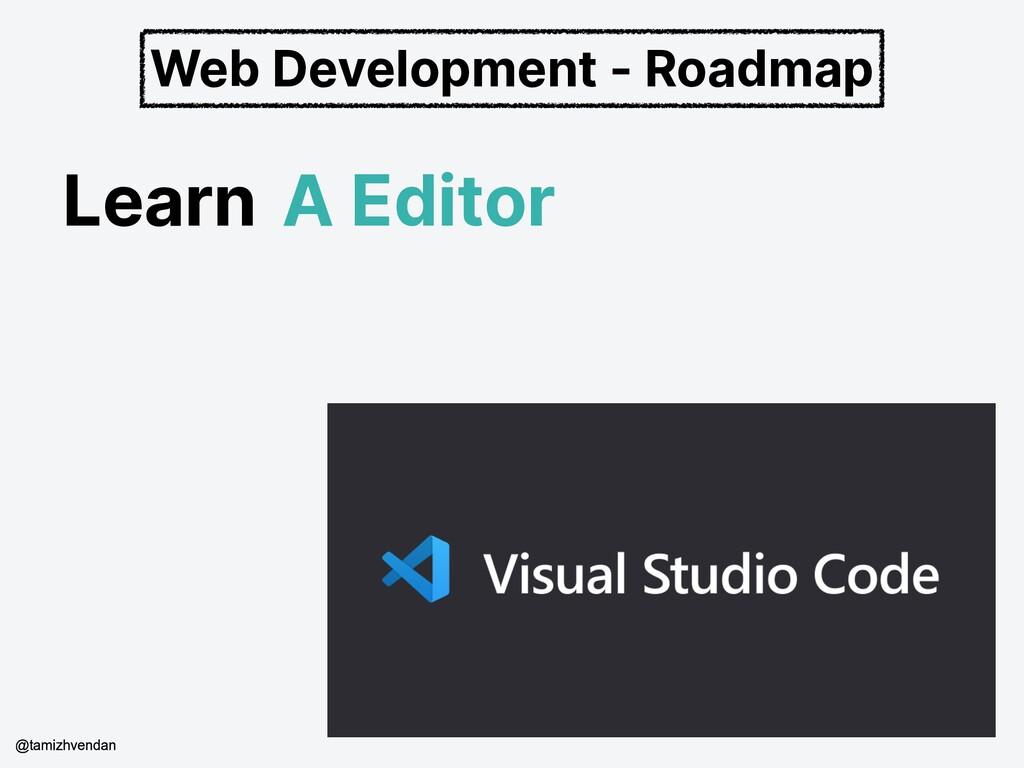 Learn A Editor Web Development - Roadmap @tamiz...