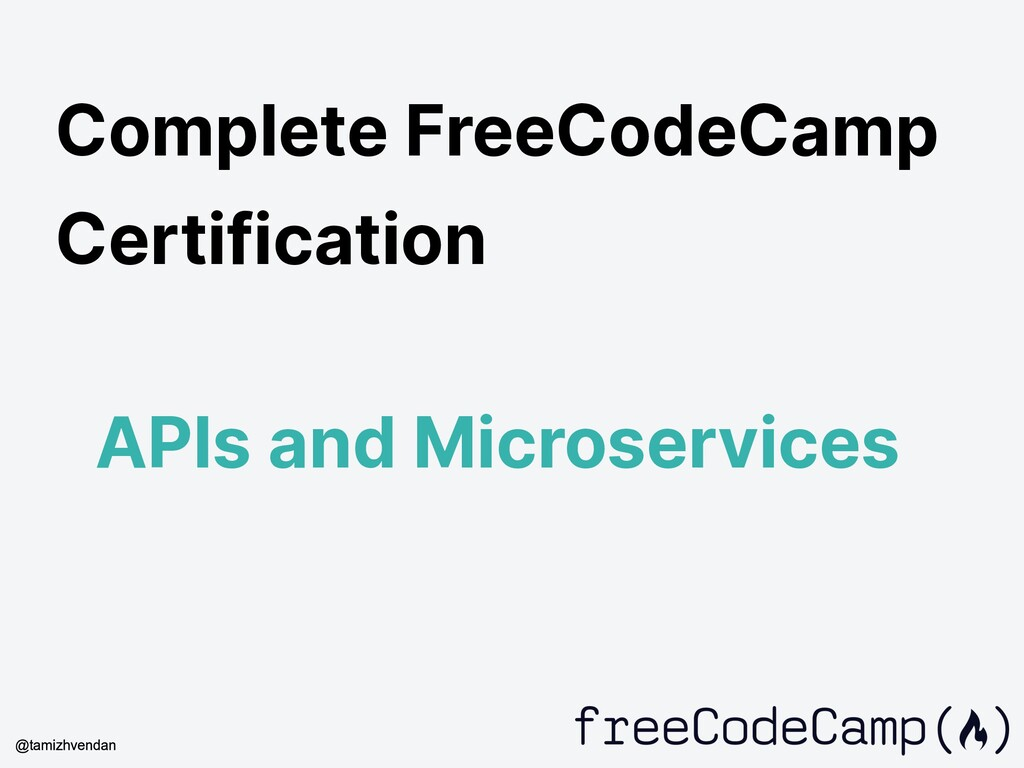 Complete FreeCodeCamp Certification APIs and Mi...