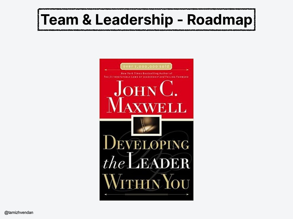 Team & Leadership - Roadmap @tamizhvendan