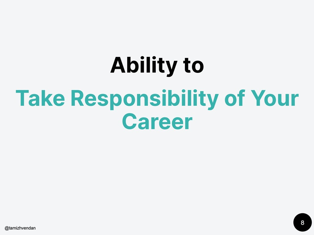 Ability to Take Responsibility of Your Career 8...