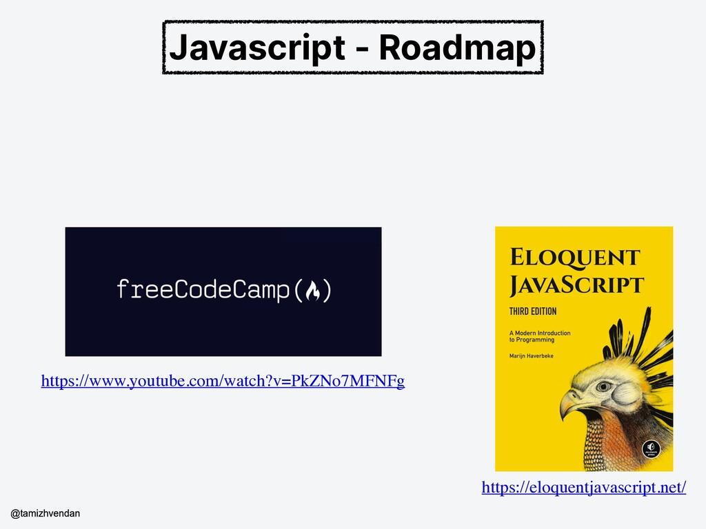 Javascript - Roadmap https://eloquentjavascript...