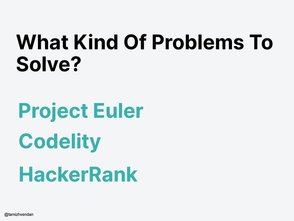 What Kind Of Problems To Solve? Project Euler C...