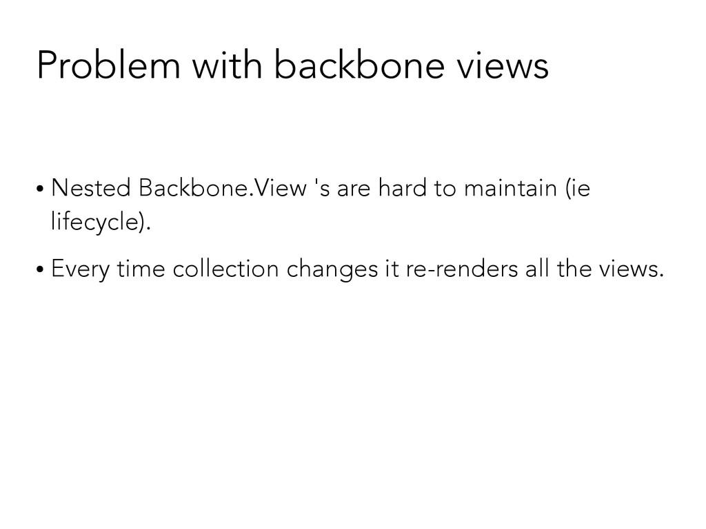 Problem with backbone views ● Nested Backbone.V...