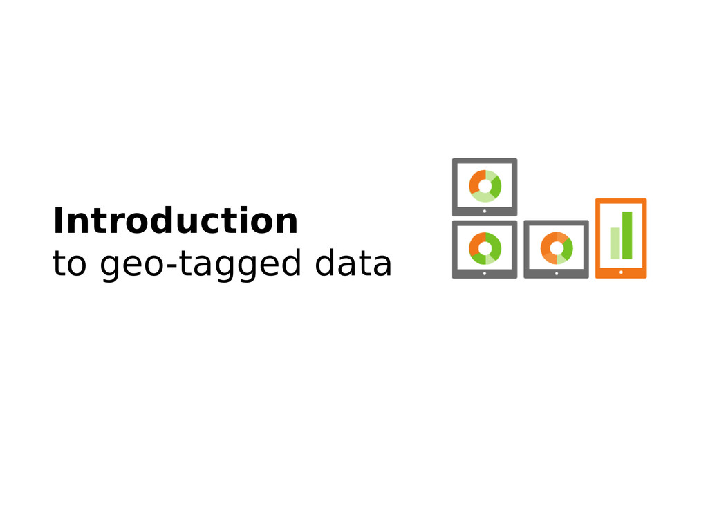 Introduction to geo-tagged data