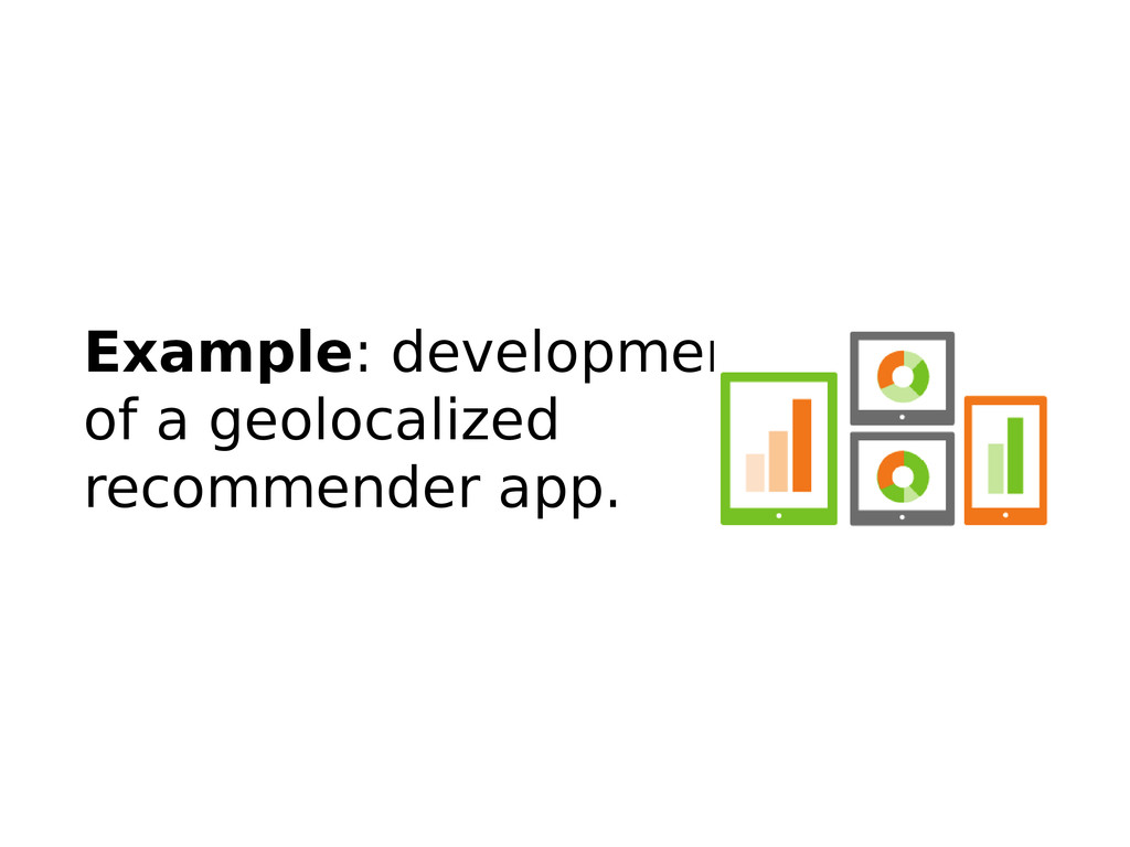Example: development of a geolocalized recommen...