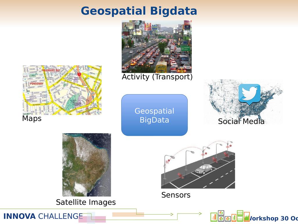 INNOVA CHALLENGE Workshop 30 Oc Geospatial BigD...