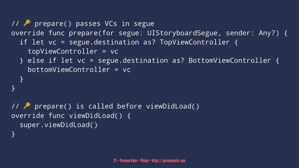 // ! prepare() passes VCs in segue override fun...