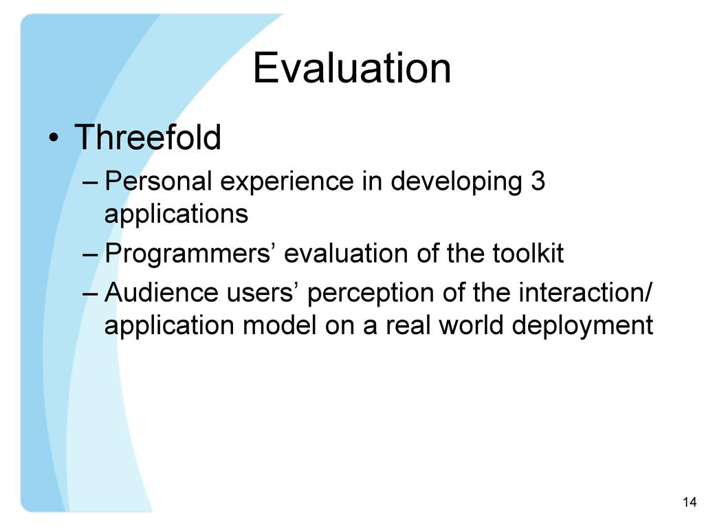 Evaluation • Threefold –Personal experience i...