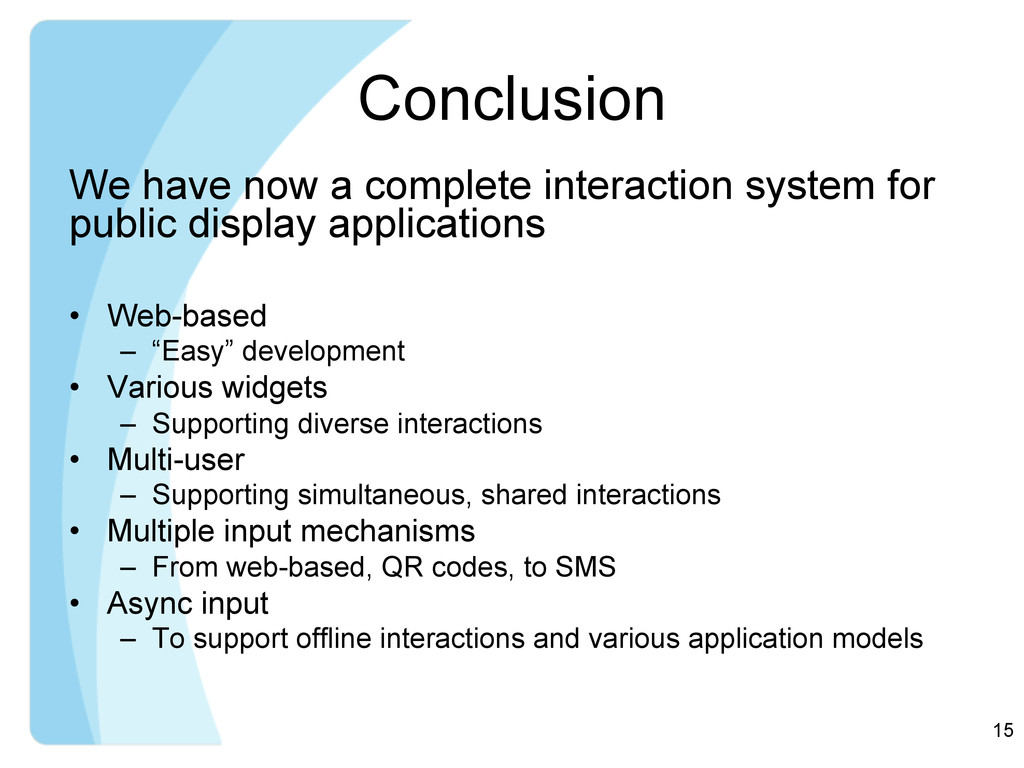 Conclusion We have now a complete interaction s...