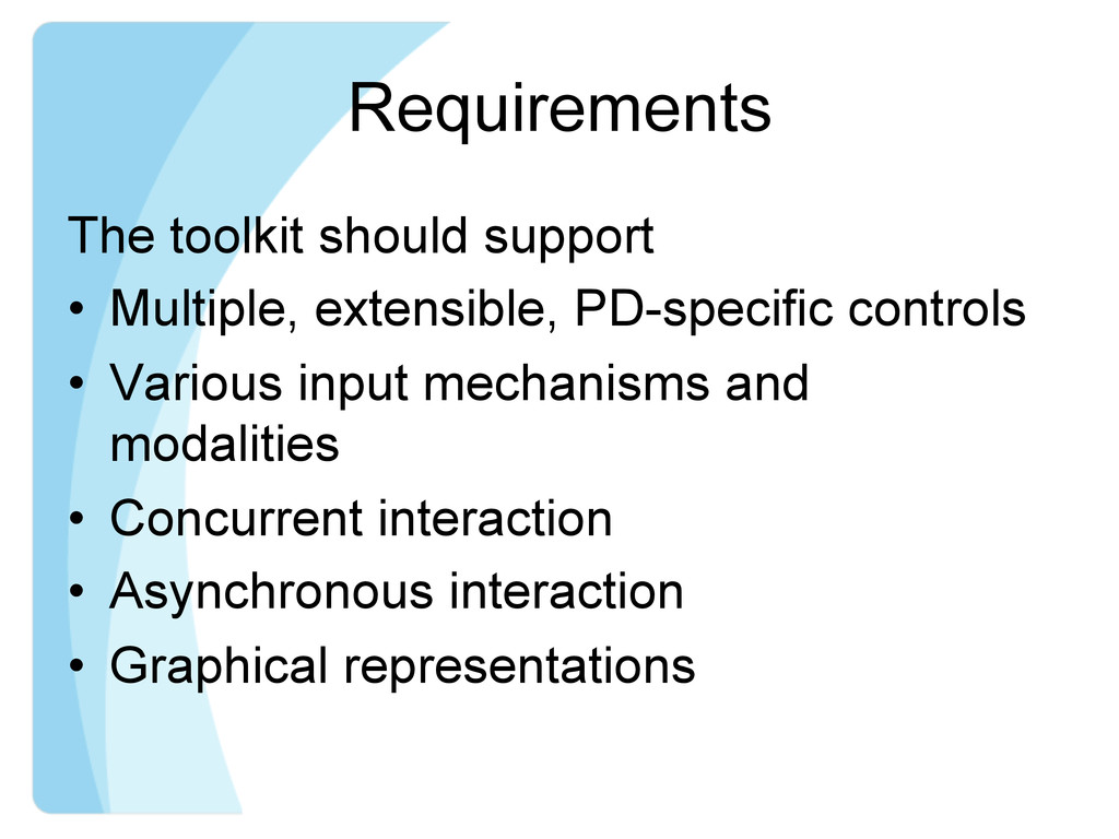 Requirements The toolkit should support • Mult...