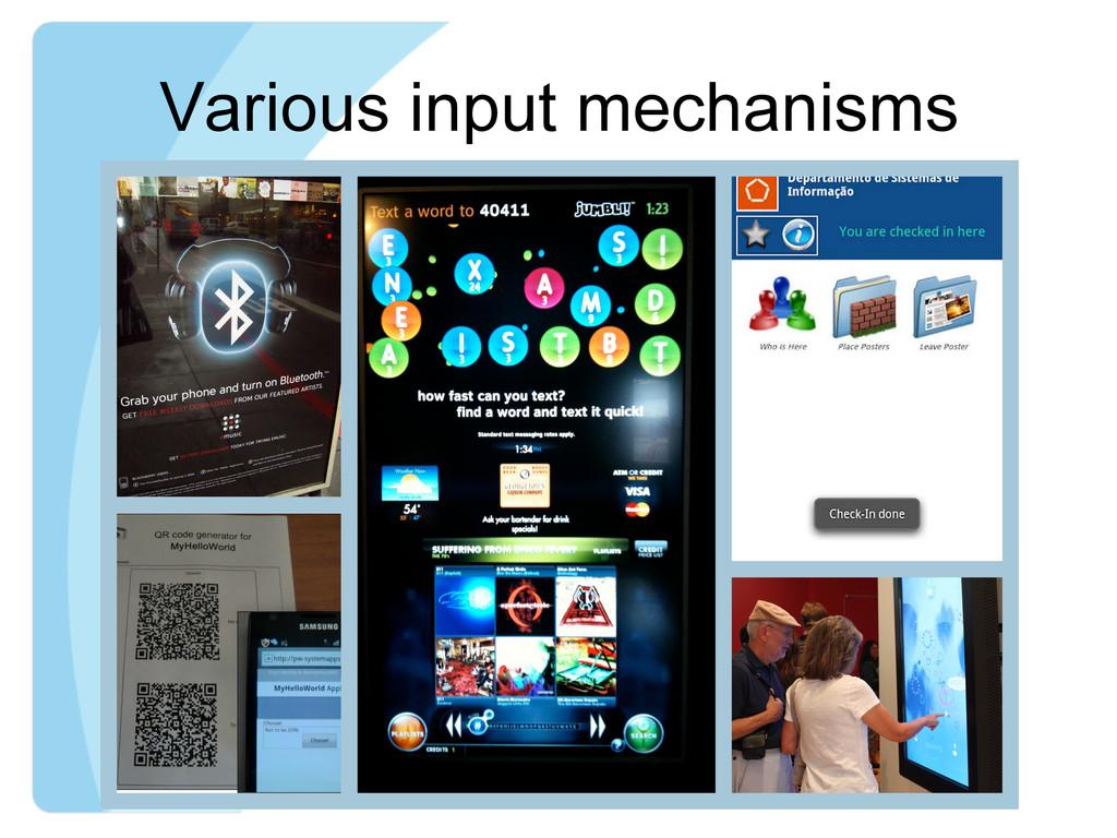 Various input mechanisms