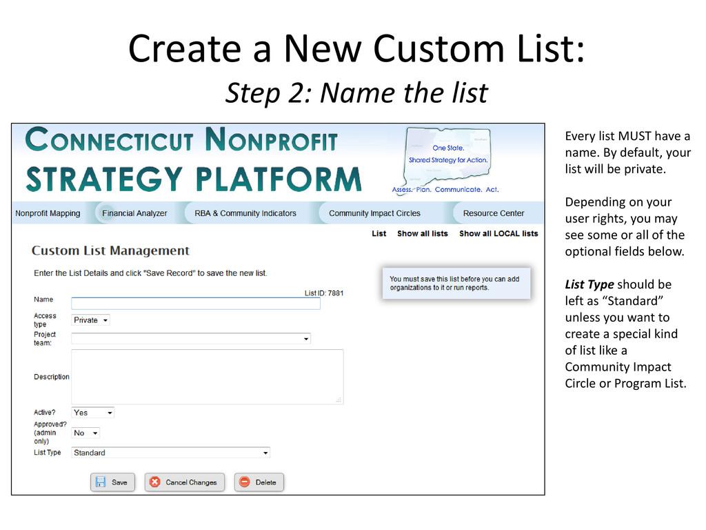 Create a New Custom List: Step 2: Name the list...
