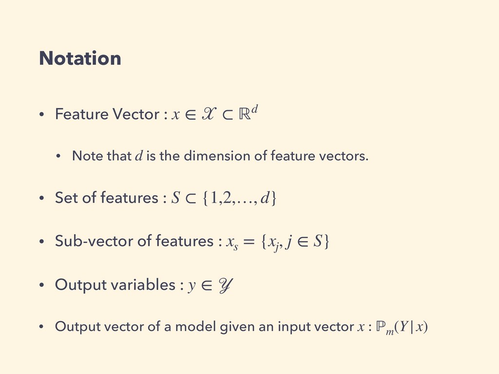 Notation • Feature Vector : • Note that is the ...