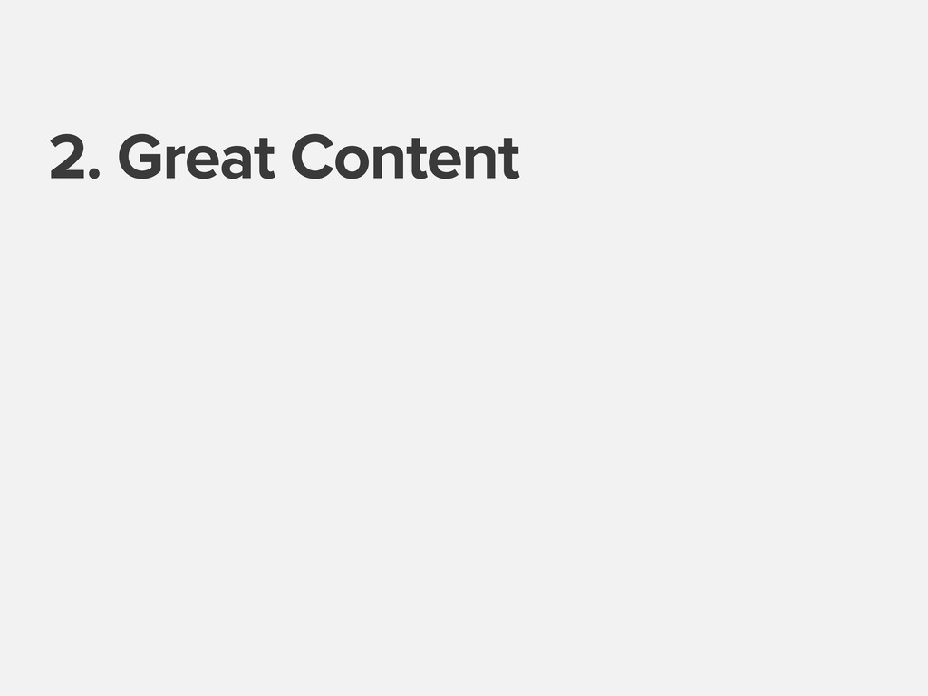 2. Great Content