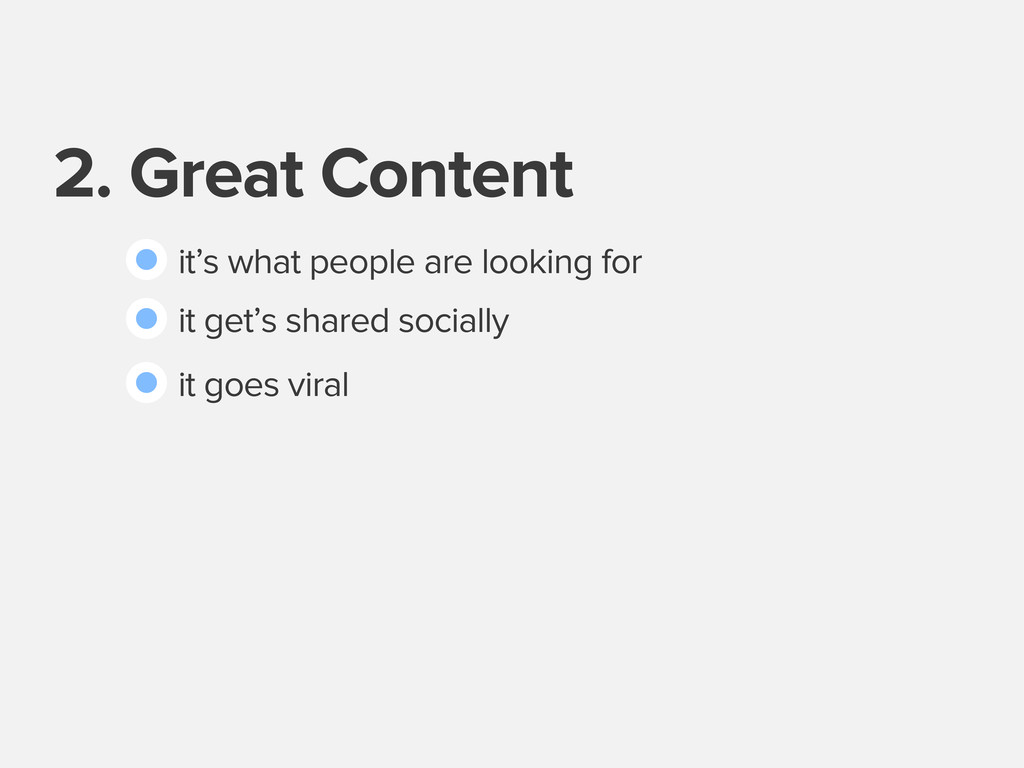 2. Great Content it's what people are looking f...