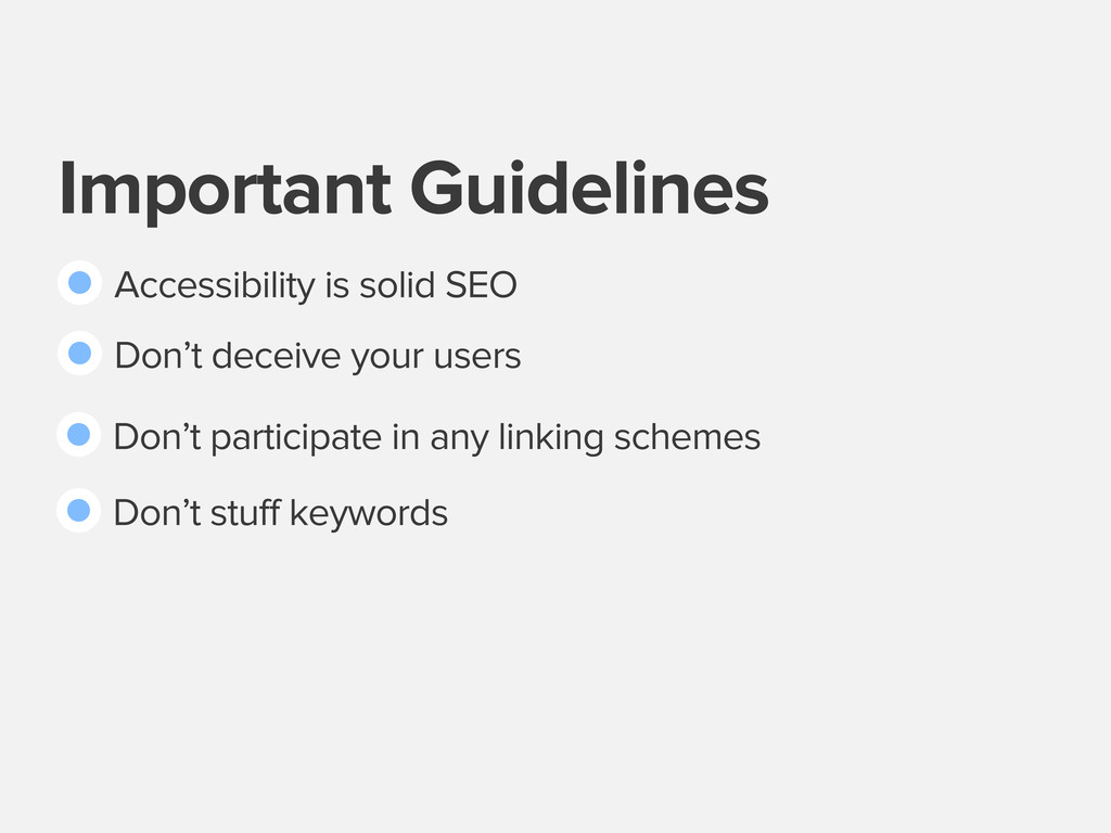 Important Guidelines Accessibility is solid SEO...
