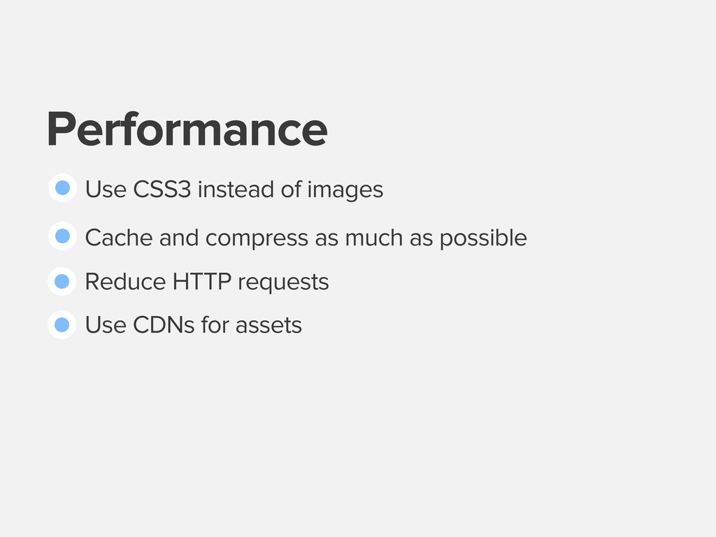 Performance Use CSS3 instead of images Cache an...