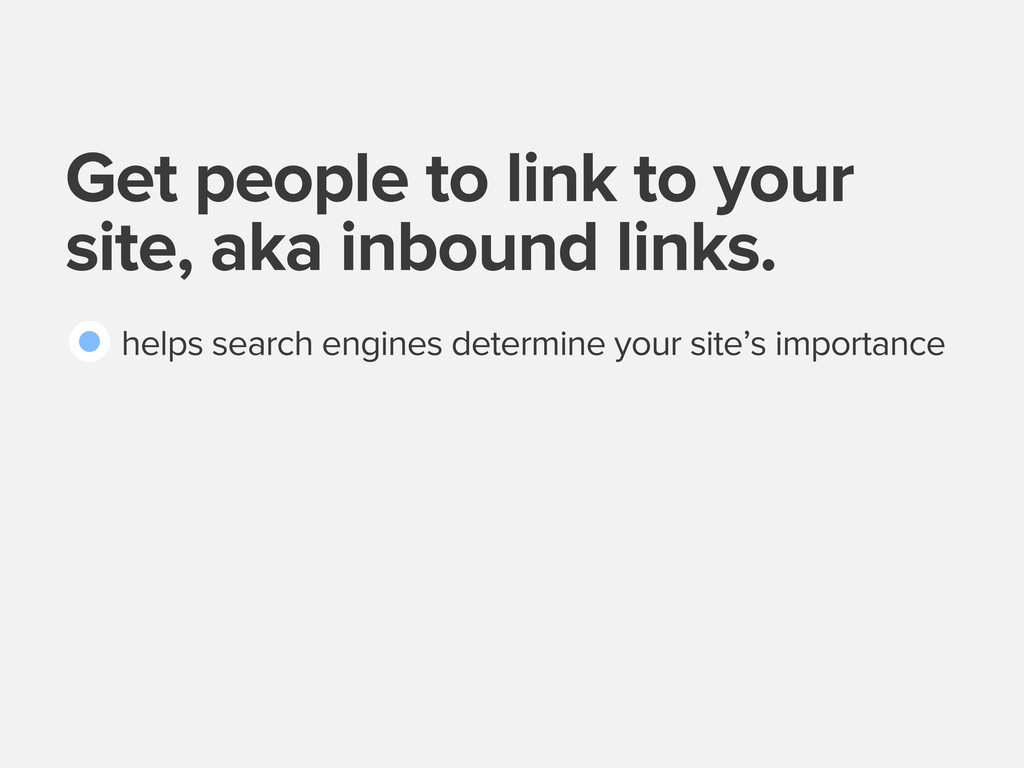 Get people to link to your site, aka inbound li...