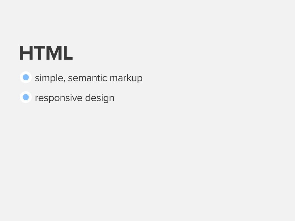 HTML simple, semantic markup responsive design