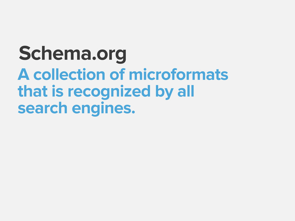 Schema.org A collection of microformats that is...
