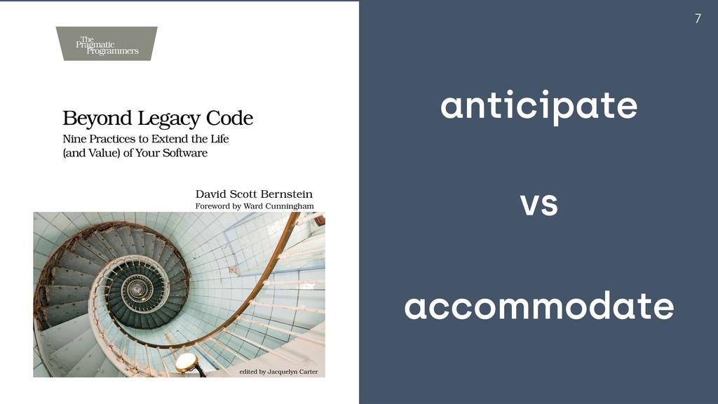 7 anticipate accommodate vs