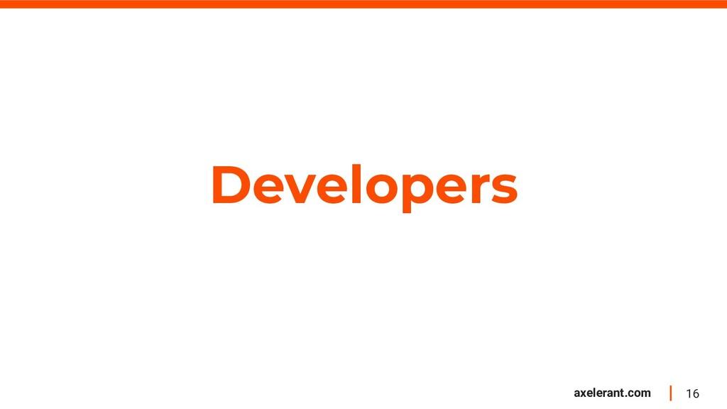 16 axelerant.com Developers