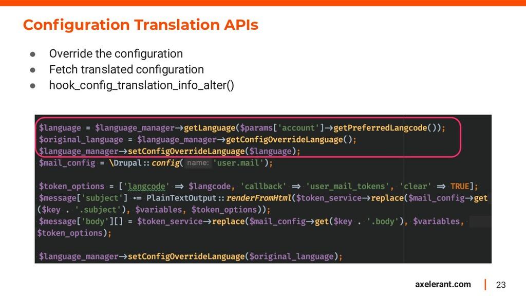 23 axelerant.com Configuration Translation APIs ...