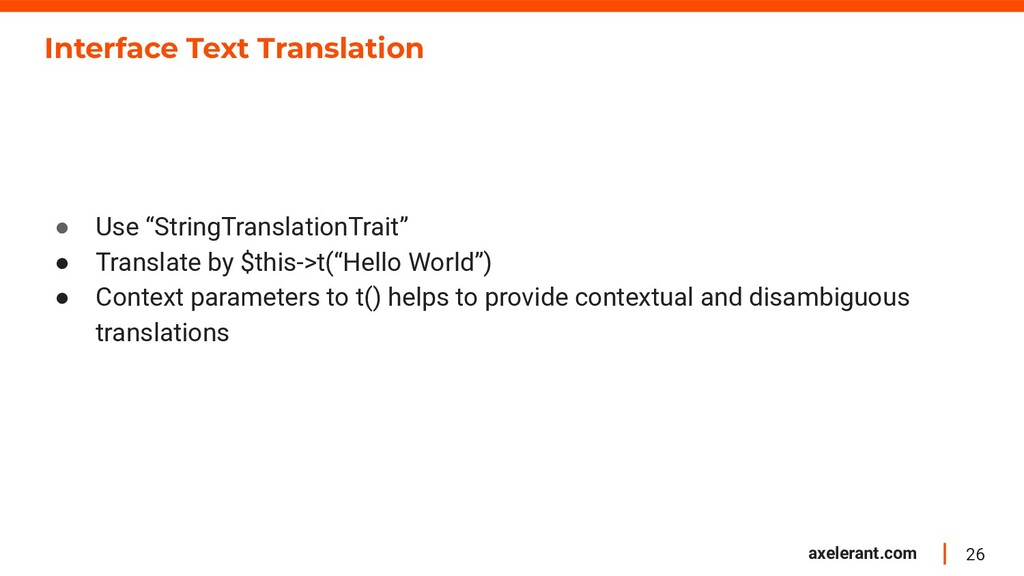 26 axelerant.com Interface Text Translation ● U...