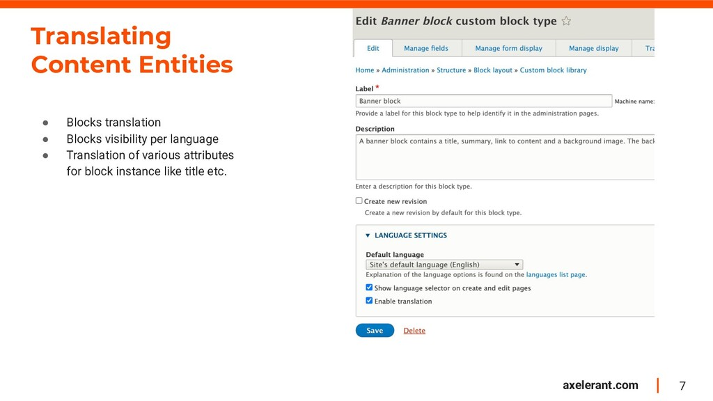 7 axelerant.com Translating Content Entities ● ...