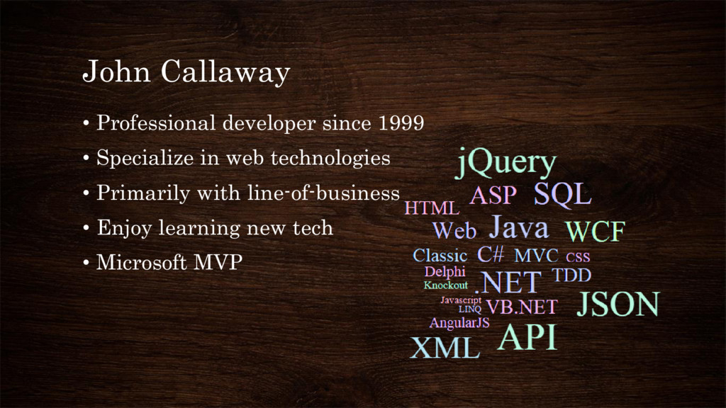 John Callaway • Professional developer since 19...