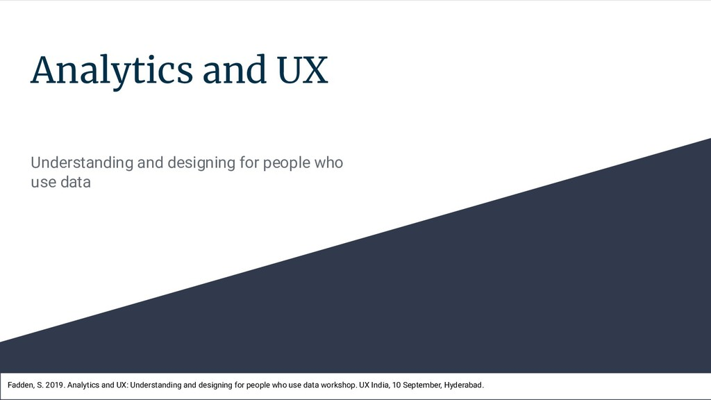 Analytics and UX Understanding and designing fo...