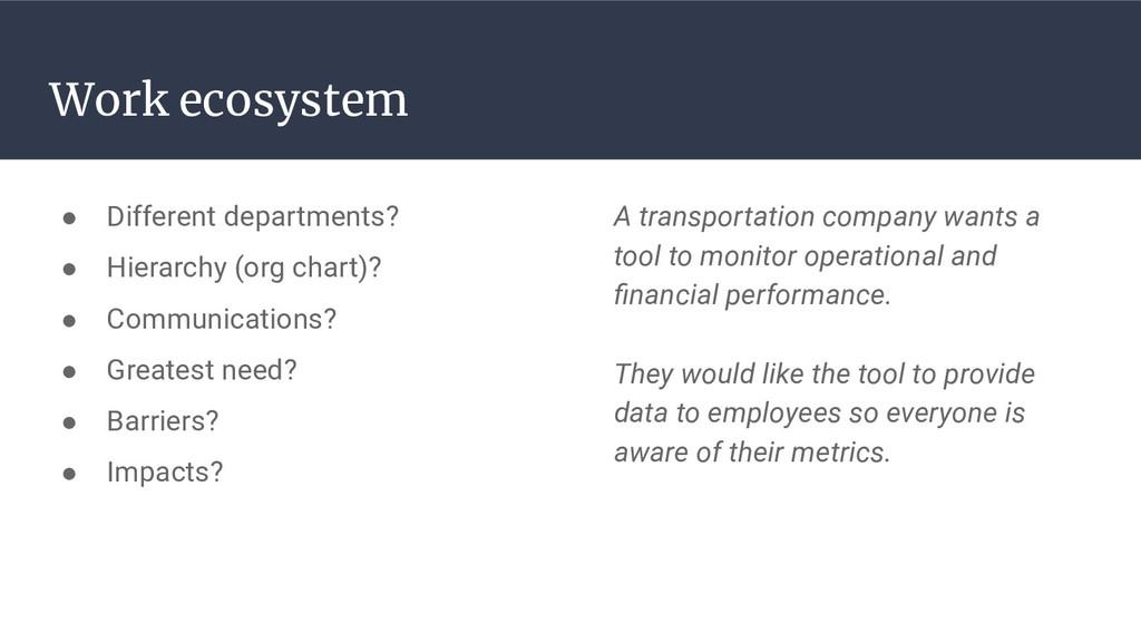 Work ecosystem ● Different departments? ● Hiera...