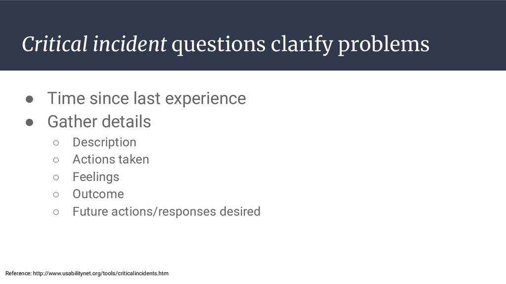 Critical incident questions clarify problems ● ...