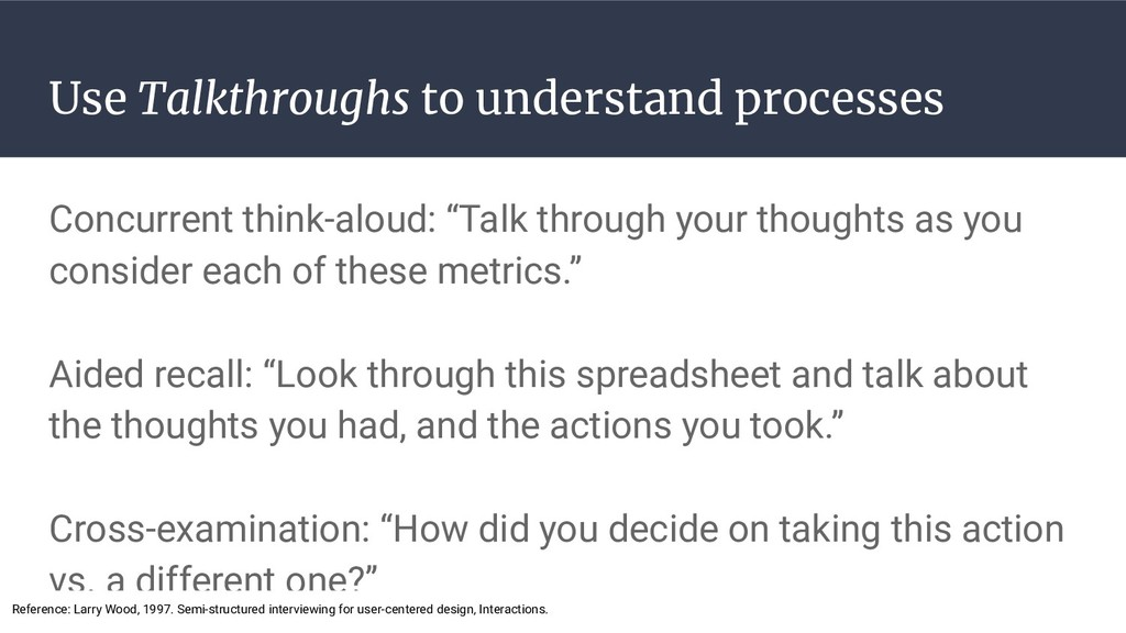 Use Talkthroughs to understand processes Concur...