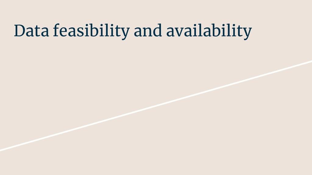 Data feasibility and availability