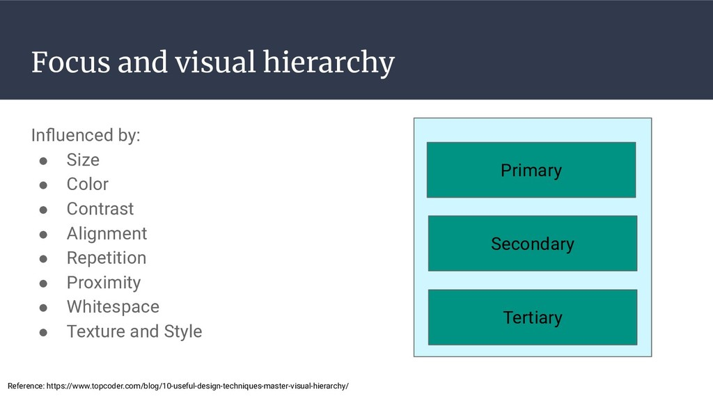 Focus and visual hierarchy Influenced by: ● Size...