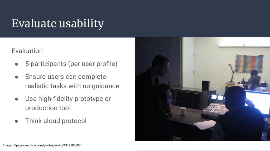 Evaluate usability Evaluation ● 5 participants ...