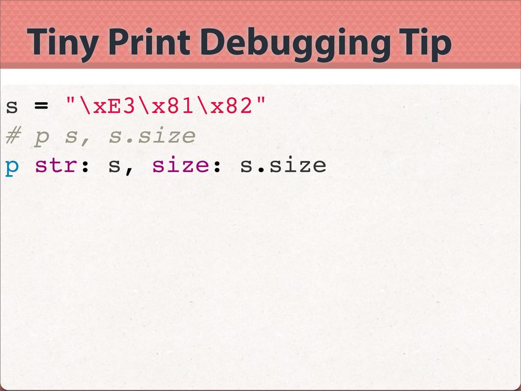 "Tiny Print Debugging Tip s = ""\xE3\x81\x82"" # p..."