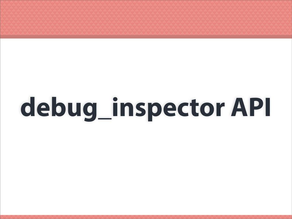debug_inspector API